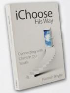 iChoose His Way by Hannah Rayne