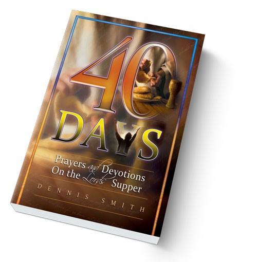 40 Days of Prayer & Devotions - Dennis Smith