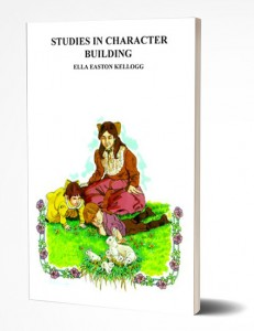 Studies on Character Building by Ella Easton Kellogg