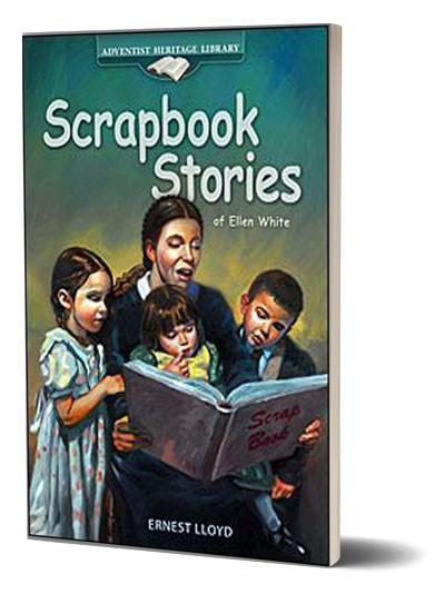 Scrapbook Stories of Ellen White