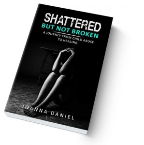 Shattered but not Broken by Joanna Daniel