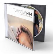 TO KNOW HIM Music CD Hannah & Caleb Rayne