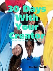 30 Days With Your Creator - Rachel Wells