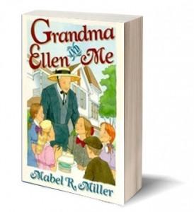 Grandma Ellen & Me - Mabel R. Miller