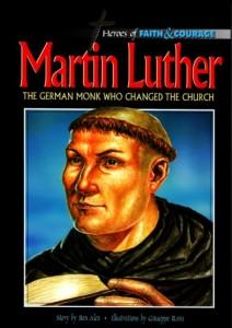 Martin Luther  - Hard Back Illustrated book for Children.