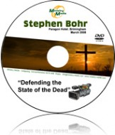 Defending the State of the Dead - Pastor Stephen Bohr