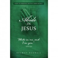 Abide in Jesus - Series 2  - FOR UK ONLY - Helmut Haubeil