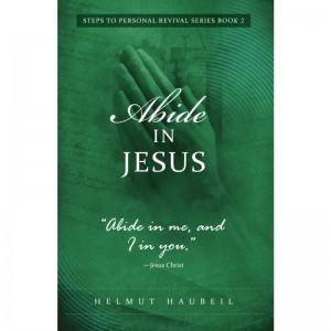 Abide in Jesus - Series 2 - Helmut Haubeil  ( FOR UK ONLY)