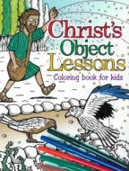 Christ's Object Lessons Colouring Book