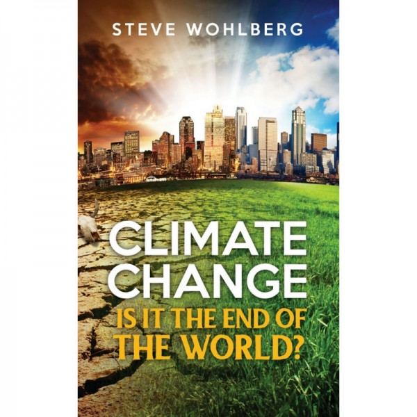 Climate Change Pocket Book - Is It The End of the World? Steve Wohlberg