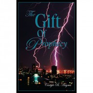 The Gift of Prophecy - Carlyle B.Haynes